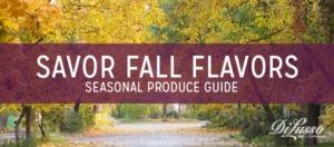 Seasonal Produce Guide: Fall Edition