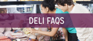 Deli 101: Your Questions, Answered